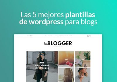 Las 5 mejores plantillas de wordpress para blogs