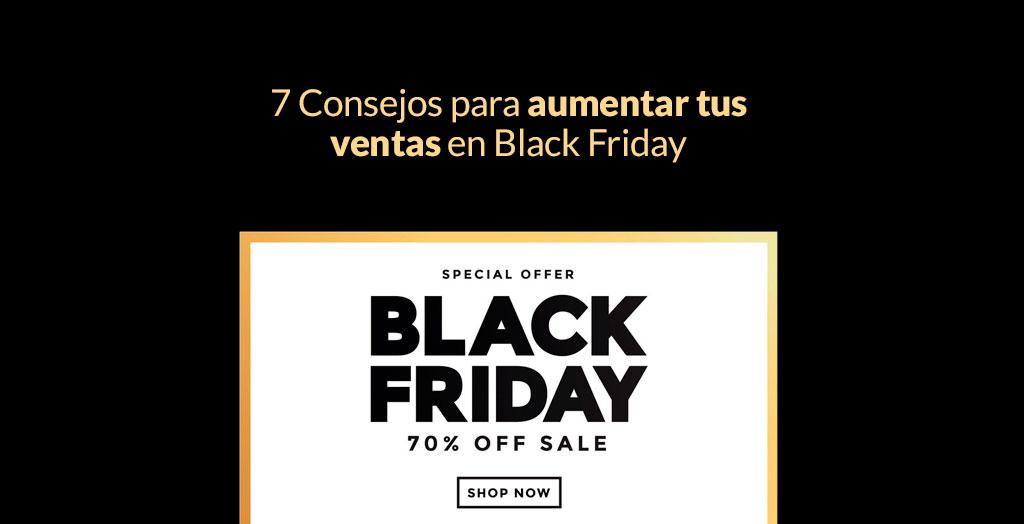 7 Consejos para aumentar tus ventas en Black Friday