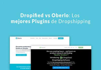 Dropified vs Oberlo: Los mejores Plugins de Dropshipping