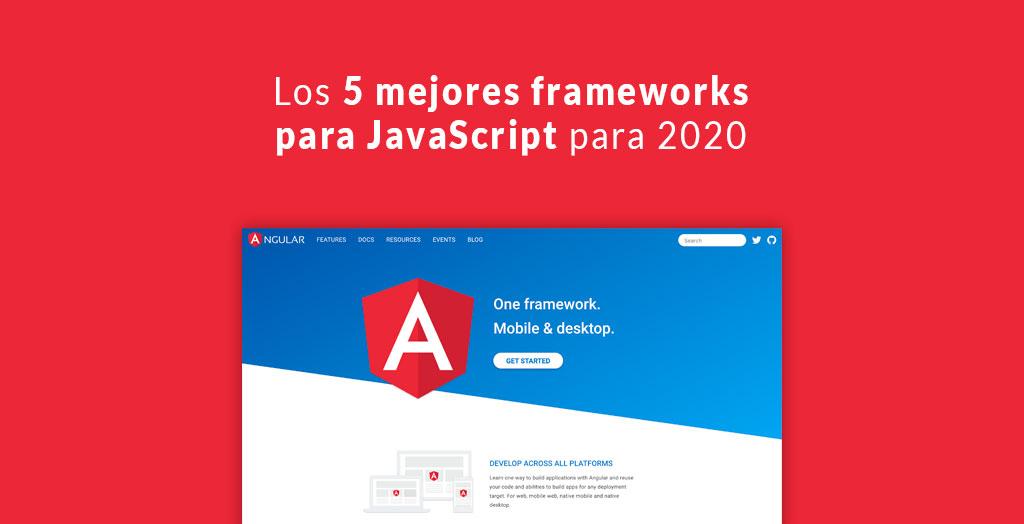 Los 5 mejores frameworks para JavaScript para 2020