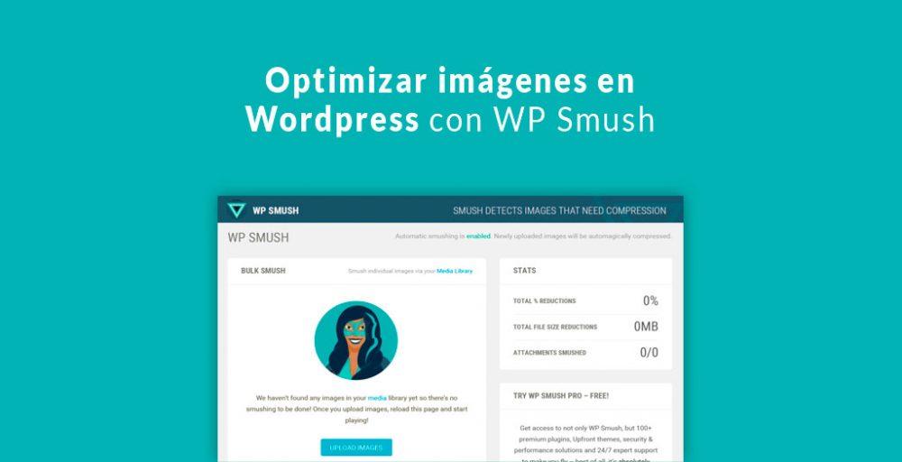 Optimizar imágenes en Wordpress con WP Smush