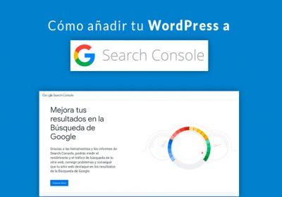 Cómo añadir tu WordPress a Google Search Console