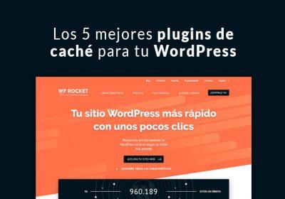 Los 5 mejores plugins de caché para tu WordPress