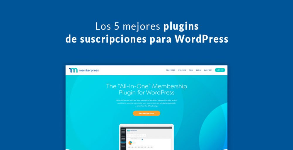 Los 5 mejores plugins de suscripciones para WordPress