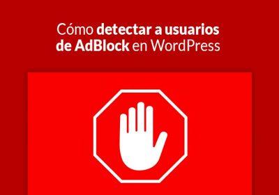 Cómo detectar a usuarios de AdBlock en WordPress