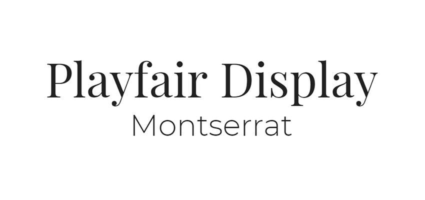 Playfair Display y Montserrat