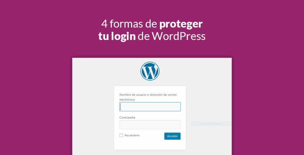 4 Formas De Proteger Tu Login De WordPress