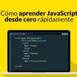 Cómo aprender JavaScript desde cero rápidamente