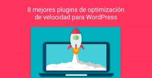 8 mejores plugins de optimización de velocidad para WordPress