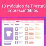 los 10 modulos de prestashop imprescindibles