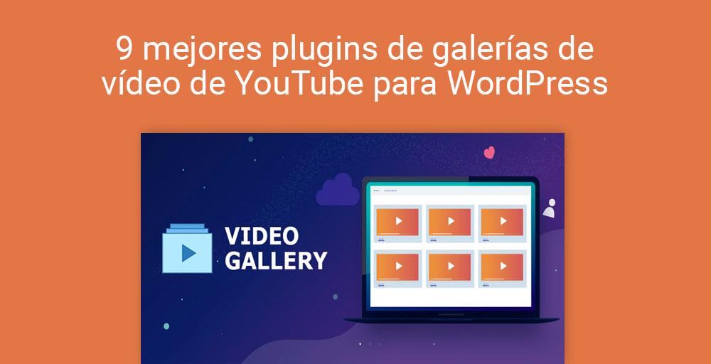 9 mejores plugins de galerías de vídeo de YouTube para WordPress